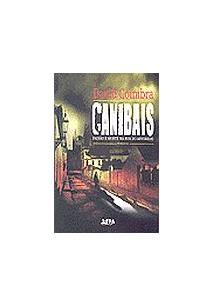 CANIBAIS - PAIXAO E MORTE NA RUA DO ARVOREDO