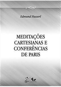 MEDITAÇOES CARTESIANAS E CONFERENCIAS DE PARIS