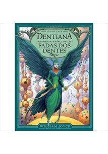 DENTIANA: RAINHA DO EXERCITO DAS FADAS DOS DENTES