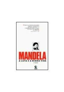 NELSON MANDELA: A LUTA E A MINHA VIDA