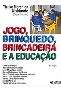 JOGO, BRINQUEDO, BRINCADEIRA E A EDUCAÇAO