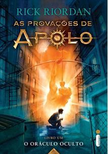 PROVAÇOES DE APOLO, AS - LIVRO 1: O ORACULO OCULTO