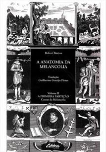 ANATOMIA DA MELANCOLIA, A V. II: A PRIMEIRA PARTIÇAO – CAUSAS DA MELANCOLIA