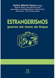 ESTRANGEIRISMOS: GUERRAS EM TORNO DA LINGUA