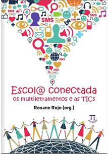 ESCOLA CONECTADA: OS MULTILETRAMENTOS E AS TICS