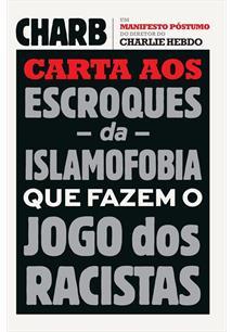 CARTA AOS ESCROQUES DA ISLAMOFOBIA QUE FAZEM O JOGO DOS RACISTAS: UM MANIFESTO ...