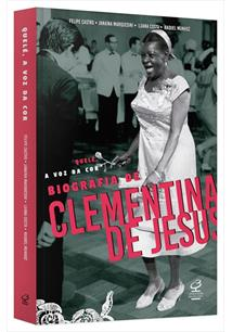 QUELE, A VOZ DA COR: BIOGRAFIA DE CLEMENTINA DE JESUS