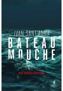BATEAU MOUCHE: UMA TRAGEDIA BRASILEIRA