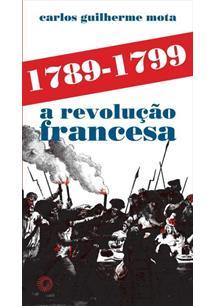 1789-1799: A REVOLUÇAO FRANCESA