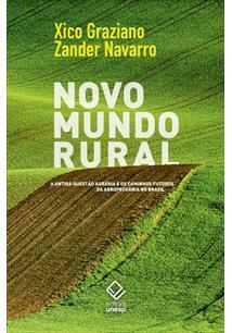 NOVO MUNDO RURAL: A ANTIGA QUESTAO AGRARIA E OS CAMINHOS FUTUROS DA AGROPECUARI...