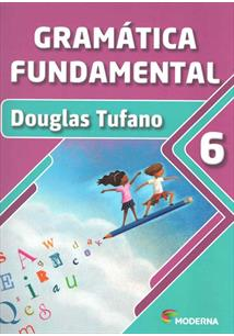 GRAMATICA FUNDAMENTAL - 6° ANO