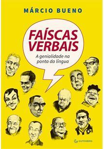 FAISCAS VERBAIS: A GENIALIDADE NA PONTA DA LINGUA