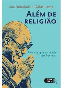 ALEM DE RELIGIAO: UMA ETICA POR UM MUNDO SEM FRONTEIRAS