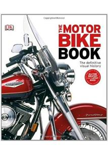 THE MOTOR BIKE BOOK: THE DEFINITIVE VISUAL HISTORY