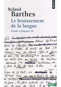 BRUISSEMENT DE LA LANGUE, LE: ESSAIS CRITIQUES IV