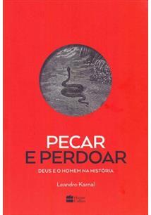 PECAR E PERDOAR: DEUS E O HOMEM NA HISTORIA