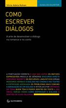 COMO ESCREVER DIALOGOS: A ARTE DE DESENVOLVER O DIALOGO NO ROMANCE E NO CONTO