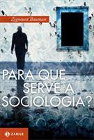 PARA QUE SERVE A SOCIOLOGIA?