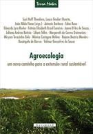 AGROECOLOGIA: UM NOVO CAMINHO PARA A EXTENSAO RURAL SUSTENTAVEL