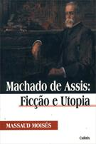MACHADO DE ASSIS: FICÇAO E UTOPIA