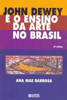 JOHN DEWEY E O ENSINO DA ARTE NO BRASIL
