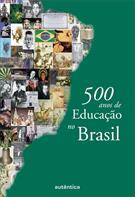 500 ANOS DE EDUCAÇAO NO BRASIL