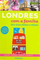 LONDRES COM A FAMILIA: SEU GUIA PASSO A PASSO