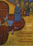 A HISTORIA DO PRINCIPE SABIDO E DA PRINCESA DESLUMBRANTE
