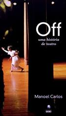 Off - uma Historia de Teatro