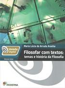 FILOSOFAR COM TEXTOS: TEMAS E HISTORIA DA FILOSOFIA - VOLUME UNICO