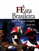 FESTA BRASILEIRA: FOLIAS, ROMARIAS E CONGADAS