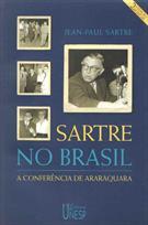 SARTRE NO BRASIL: A CONFERENCIA DE ARARAQUARA