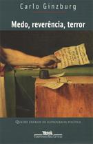MEDO, REVERENCIA, TERROR: QUATRO ENSAIOS DE ICONOGRAFIA POLITICA