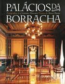 PALACIOS DA BORRACHA: ARQUITETURA NA BELLE EPOQUE AMAZONICA