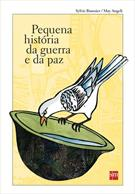 PEQUENA HISTORIA DA GUERRA E DA PAZ