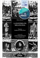 A  ANATOMIA DA MELANCOLIA VOLUME III: A SEGUNDA PARTIÇÃO: A CURA DA MELANCOLIA