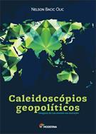 CALEIDOSCOPIOS GEOPOLITICOS: IMAGENS DE UM MUNDO EM MUTAÇAO