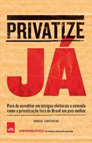 PRIVATIZE JA: PARE DE ACREDITAR EM INTRIGAS ELEITORAIS E ENTENDA COMO A PRIVATI...