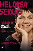 HELOISA SEIXAS: CRONICAS PARA LER NA ESCOLA
