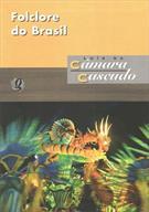 FOLCLORE DO BRASIL: PESQUISAS E NOTAS