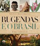 RUGENDAS E O BRASIL: OBRA COMPLETA