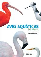 AVES AQUATICAS DO BRASIL: PRINCIPAIS ESPECIES