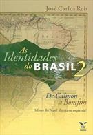 AS IDENTIDADES DO BRASIL 2: DE CALMON A BOMFIM - A FAVOR DO BRASIL, DIREITA OU ...