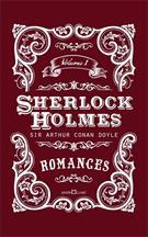 SHERLOCK HOLMES VOLUME I: ROMANCES