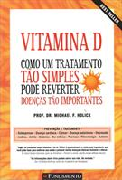 VITAMINA D: COMO UM TRATAMENTO TAO SIMPLES PODE REVERTER DOENÇAS TAO IMPORTANTES