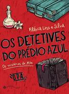 OS DETETIVES DO PREDIO AZUL: OS MISTERIOS DE MILA