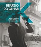 REFUGIO DO OLHAR: A FOTOGRAFIA DE KURT KLAGSBRUNN NO BRASIL DOS ANOS 1940