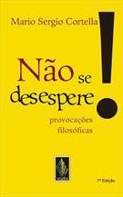 NAO SE DESESPERE!: PROVOCAÇOES FILOSOFICAS