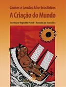 CONTOS E LENDAS AFRO-BRASILEIRAS: A CRIAÇAO DO MUNDO