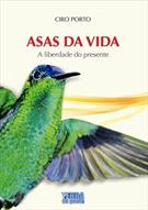 ASAS DA VIDA: A LIBERDADE DO PRESENTE